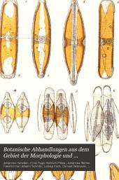 Botanische abhandlungen aus dem gebiet der morphologie und physiologie: Ausgabe 1