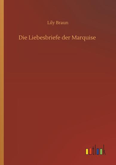 Die Liebesbriefe der Marquise PDF