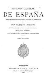 Historia general de España desde los tiempos primitivos hasta la muerte de Fernando VII: continuada desde dicha época hasta nuestros dias, Volumen 20