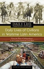 Daily Lives of Civilians in Wartime Latin America: From the Wars of Independence to the Central American Civil Wars