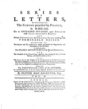 A Series of Letters discovering the scheme projected by France in 1759 for an intended invasion upon England      To which are prefixed the secret adventures of the Young Pretender      Together with the particular case of the author  in a memorial to     the Duke of Cumberland