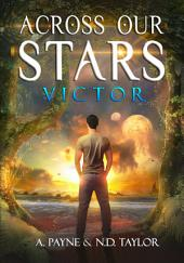 Across Our Stars: Victor