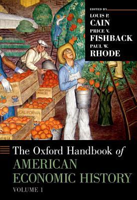 The Oxford Handbook of American Economic History  vol  1