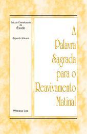 A Palavra Sagrada para o Reavivamento Matinal - Estudo-Cristalização de Êxodo Volume 2
