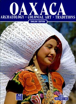 Oaxaca  Archaeology   Colonial Art   Traditions
