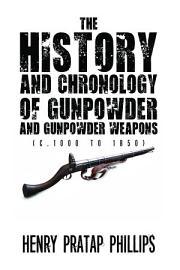 The History and Chronology of Gunpowder and Gunpowder Weapons  c 1000 to 1850  PDF