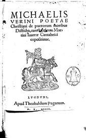 Michaelis Verini poetae christiani De puerorum moribus disticha, cum luculenta Martini Iuarrae Cantabrici expositione