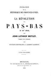 La révolution des Pays-Bas au XVIe siècle: Volume3