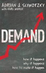 Demand Creating What People Love Before They Know They Want It Book PDF
