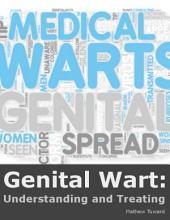 Genital Wart: Understanding and Treating