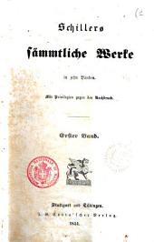 Schillers sämmtliche Werke in zehn Bänden: 3, Band 1