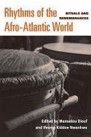 Rhythms of the Afro Atlantic World PDF