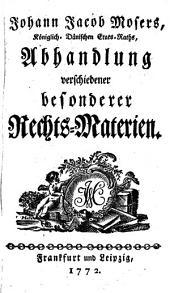 Abhandlung verschiedener besonderer Rechts-Materien: Band 1