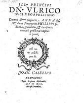Illustrissimo Principi Dn. Vlrico Dvci Megapolitano Ducenti ... virginem Annam, ... ducis Pomeraniae Philippi filiam, gratulatur (etc.)