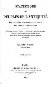 Statistique des peuples de l'antiquité les ÿgyptiens, les Hébreux, les Grecs, les Romains et les Gaulois par Alex. Moreau de Jonnès: Volume2
