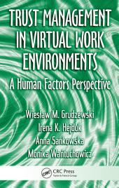 Trust Management in Virtual Work Environments: A Human Factors Perspective