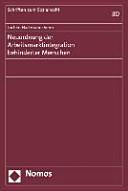 Neuordnung der Arbeitsmarktintegration behinderter Menschen PDF