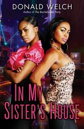 In My Sister's House: A Novel