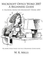 Microsoft Office Word 2007 a Beginners Guide PDF