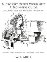 Microsoft Office Word 2007 A Beginners Guide Book PDF