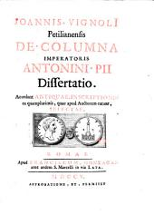 De columna imperatoris Antonini Pii dissertatio. Accedunt antiquae inscriptiones selectae. - Romae, Gonzaga 1705