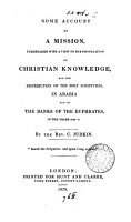 Some account of a mission  undertaken with a view to the propagation of Christian knowledge     in Arabia and on the banks of the Euphrates     1824 5 PDF