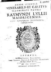 Arbor scientiae ... Raymundi Lullii ...