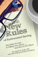 The New Rules of Retirement Saving: The Risks No One Is Telling You about . . . and How to Fix Them