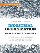 Industrial Organization: Markets and Strategies, Edition 2