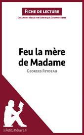Feu la mère de Madame de Georges Feydeau (Fiche de lecture): Résumé complet et analyse détaillée de l'oeuvre