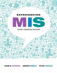 Experiencing MIS  Third Canadian Edition  PDF