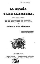 La España caballeresca: crónicas, cuentos y leyendas : de la historia de España