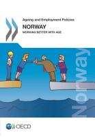 Ageing and Employment Policies  Norway 2013 Working Better with Age PDF