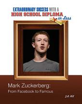 Mark Zuckerberg: From Facebook to Famous