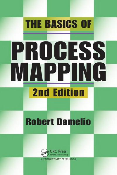 The Basics of Process Mapping  2nd Edition