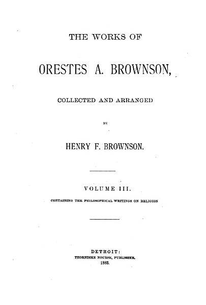 Download The Works of Orestes A  Brownson  Philosophy of religion Book