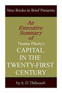 An Executive Summary of Thomas Piketty s  Capital in the Twenty First Century  PDF