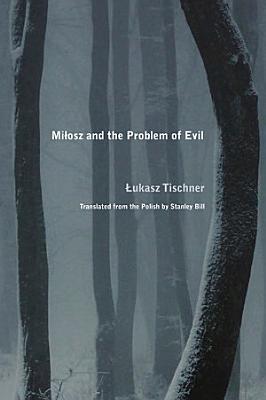 Milosz and the Problem of Evil