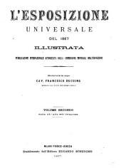 L'esposizione universale del 1867 illustrata pubblicazione internazionale autorizzata dalla commissione imperiale dell'esposizione: Dalla 41. alla 80. dispensa, Volume 2