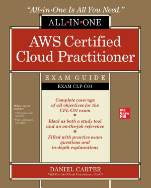 AWS Certified Cloud Practitioner All in One Exam Guide  Exam CLF C01
