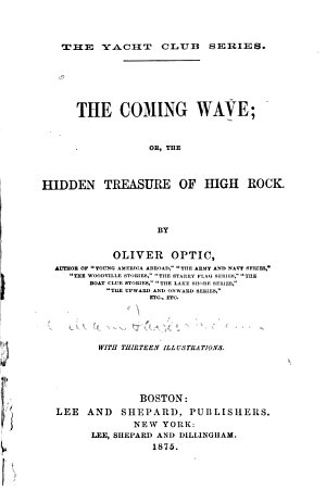 The Coming Wave; Or, The Hidden Treasure of High Rock