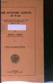 Some Economic Aspects of War: A Lecture Delivered Before the Army War College at Washington, D.C., April 11, 1913