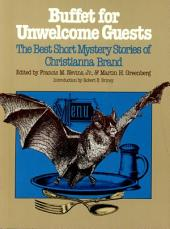 Buffet for Unwelcome Guests: The Best Short Mysteries of Christianna Brand