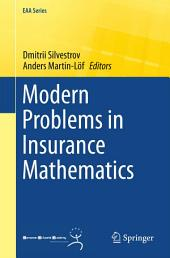 Modern Problems in Insurance Mathematics