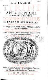 R. P. Iacobi Tirini... Commentarius in Sacram Scripturam... Editio novissima... (Ep. ded. J. Girin et B. Rivière Andreae Fabro Ormessonio)