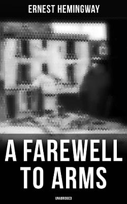 A Farewell to Arms  Unabridged