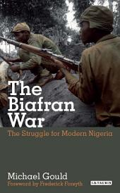 The Struggle for Modern Nigeria: The Biafran War 1967-1970