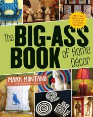 The Big-Ass Book of Home Décor