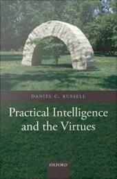 Practical Intelligence and the Virtues