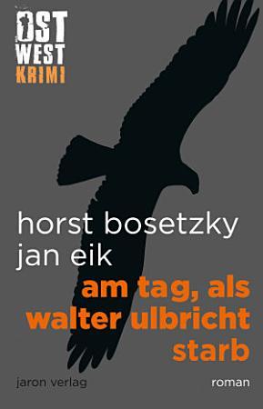 Am Tag  als Walter Ulbricht starb PDF